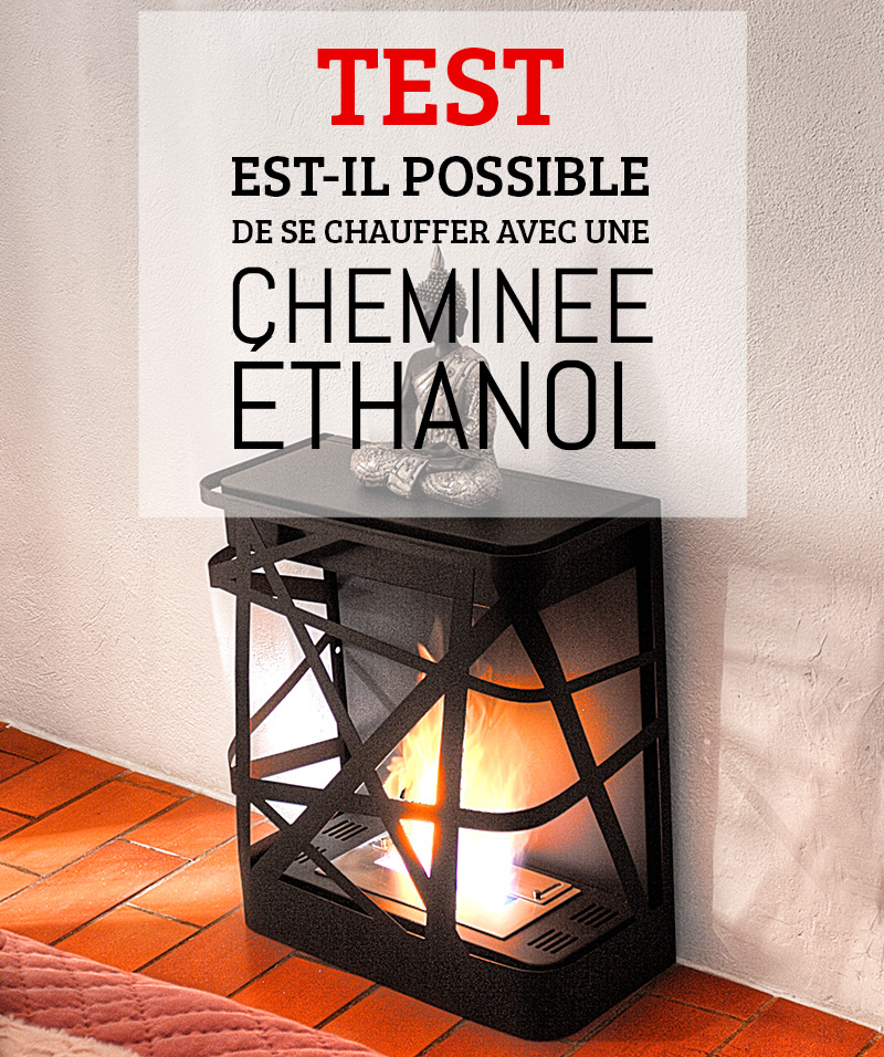 cheminee ethanol est ce que ca chauffe